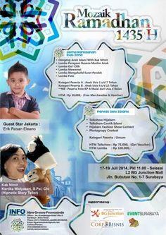 Mozaik Ramadhan 1435H 17 – 19 Juli 2014 At L2 BG Junction Mall, Jln. Bubutan No. 1 – 7, Surabaya 11.00 – Selesai  Guest Star Jakarta : Erik Rosa eleano  http://eventsurabaya.net/mozaik-ramadhan-1435h/