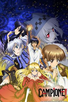 Campione: I don't normally go for harem anime, but this one was really good.