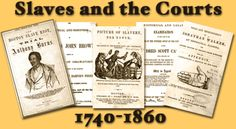 LOC Gov Docs/Collection: Slaves and the Courts, 1740-1860 Slaves and the Courts, 1740-1860 contains just over a hundred pamphlets and books (published between 1772 and 1889) concerning the difficult and troubling experiences of African and African-American slaves in the American colonies and the United States. The documents, most from the Law Library and the Rare Book and Special Collections Division of the Library of Congress, comprise an assortment of trials and cases, reports, arguments…