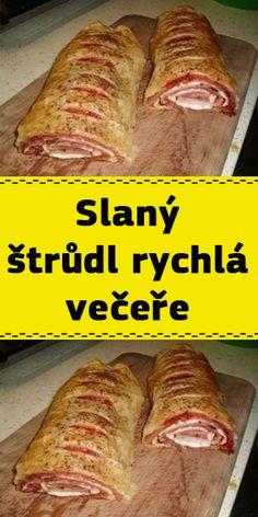 Slaný štrůdl rychlá večeře Pork, Food And Drink, Pizza, Beef, Milan, Hampers, Kale Stir Fry, Meat, Pork Chops