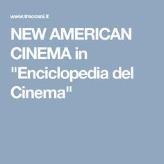 """NEW AMERICAN CINEMA in """"Enciclopedia del Cinema"""""""