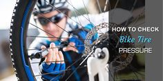 Checking bike tire pressure is important before start your riding. We got covered whole process of checking bike tire pressure.