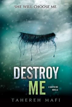 Amazon.com: Destroy Me: A Shatter Me Novella eBook: Tahereh Mafi: Kindle Store