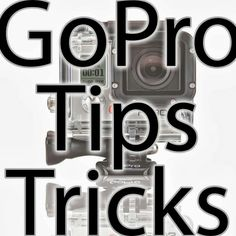 Great GoPro tips and tricks and tricks for  awesome videos and creative ways to use your GoPro.