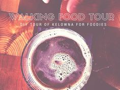 A food tour by a local featuring best places to eat, drink and relax with friends. This is a walking food tour of downtown Kelowna. Things To Do In Kelowna, What To Pack For Vacation, Tour Around The World, Canadian Food, Vacation Packing, Best Places To Eat, Diy Food, Wine Country, Travel Style