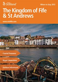 This is the Where to Stay 2013 Brochure for The Kingdom of Fife