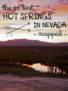The 20 best hot springs in Nevada with descriptions and locations on Google Maps
