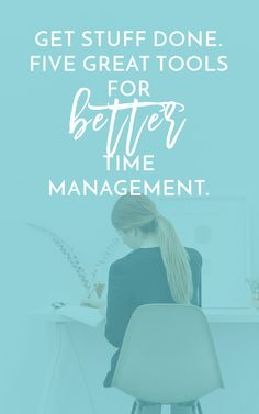 Five Tools for Better Time Management   Want to start getting stuff DONE in your…