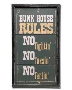 Bunk house Rules No fightin' No fussin' No Fartin'