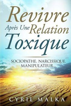 """Mon nouveau livre est disponible sur Amazon: """"Revivre Après Une Relation Toxique: Sociopathe, Narcissique, Manipulateur..."""" - Cliquez sur la photo."""