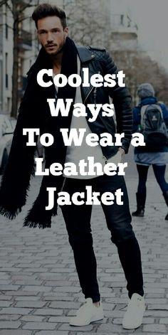 Coolest Ways To Wear Leather Jacket.