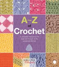 A-Z of Crochet by Country Bumpkin  In store now