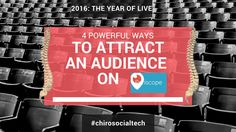 4 Ways for Chiropractors to Use Periscope to Attract Local Audience!! ---> 2016 is all about Live Broadcasting, join the #chirosocialtech movement
