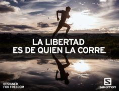 La libertad es de quien la corre