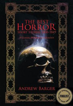 An anthology finalist award winner in the NEXT GENERATION INDIE BOOK AWARDS, 6a66le: The Best Horror Short Stories 1800-1849 delivers 12 of the greatest horror stories for the first half of the nineteenth century.  I read over 300 horror short stories to compile the 12 best. At the back of the book I include a list of all short stories I considered along with their dates of publication and author, when available. I include background for each of the stories and author photos. Read tonight!