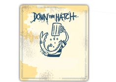 DOWN THE HATCH - Menus