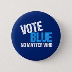 Vote Blue No Matter Who Democrat Button, Adult Unisex, Size: ¼ Inch, Midnight Blue / Lavender / Cornflower Blue Political Opinion, Political Quotes, Politics, Beav, Election Votes, Vote Leave, Protest Signs, Democratic Party, Custom Buttons