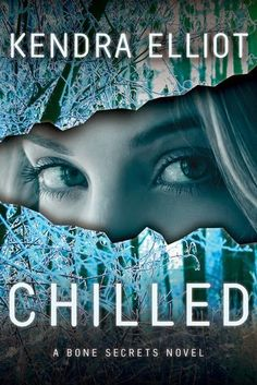 The Book Worm: CHILLED by Kendra Elliot (Bone Secret series book ...