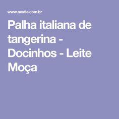 Palha italiana de tangerina - Docinhos - Leite Moça