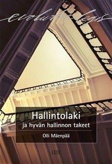 Hallintolaki ja hyvän hallinnon takeet / Olli Mäenpää.