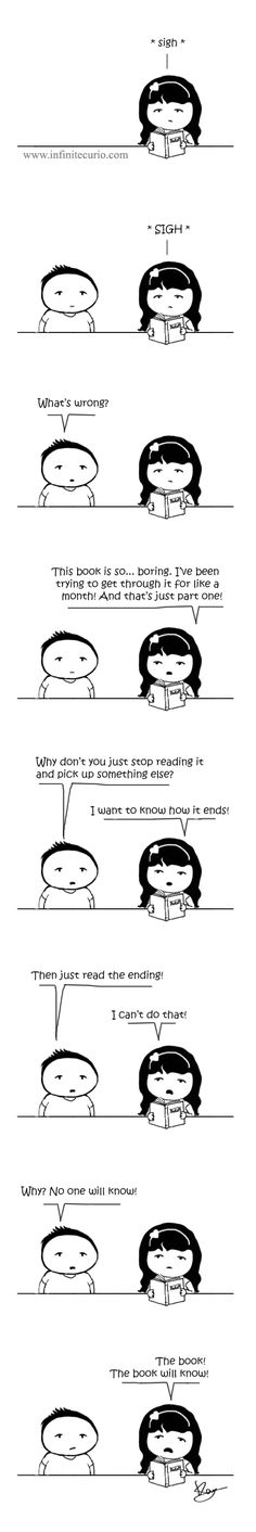 THIS IS SO ME. No one understands why I HAVE to finish a book once I start it.