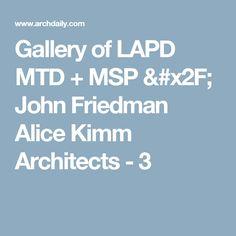 Gallery of LAPD MTD + MSP / John Friedman Alice Kimm Architects - 3