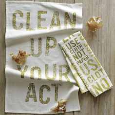 Phrase Tea Towels - my personal rule is that paper towels are only used for something that came out of one of the cats. ($9)