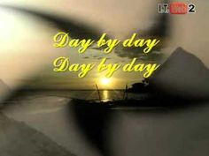 Day by Day (Lyrics) - Godspell {For my Soprano T. ; Good luck for your audition tomorrow Baby!!!}