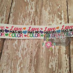 """Love Has No Color 7/8""""- 3 yrd roll"""