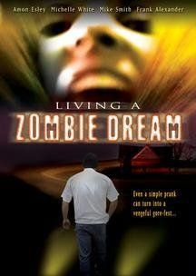 Amazon.com: Living a Zombie Dream: Mike Smith, Frank Alexander, Amon Esley, Michelle White, Todd Reynolds: Movies & TV
