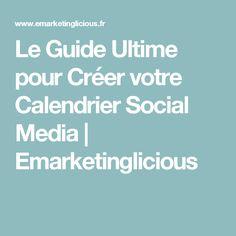 Le Guide Ultime pour Créer votre Calendrier Social Media | Emarketinglicious