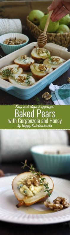 Baked Pears with Gorgonzola and Honey: Easy, delicious and elegant appetizer…