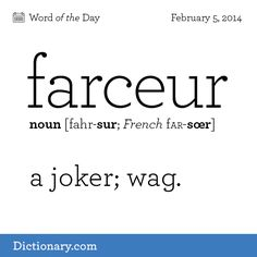 Do you have a farceur in your life? Click to read the full definition! #dictionarycom #word #wotd #wordoftheday #farceur #words