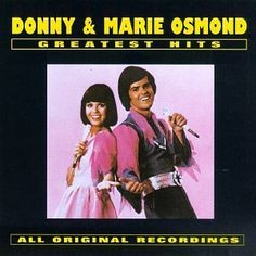 Donny & Marie Osmond - Greatest Hits ~ Donny & Marie Osmond,