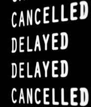I only like Delayed if I am late late into an airport to change planes...