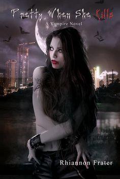 Pretty When She Kills by Rhiannon Frater | Pretty When She Dies, BK#2 |  Urban Fantasy #necromancer #vampires