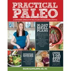 """Whether today is the first time you heard the word ""Paleo"" or you are an expert on the subject, you need a copy of this book.  30 day meal plans - Not only does Practical Paleo have more than 120 easy recipes but it has multiple 30 day meal plans for different diseases.There is literally a 30 day meal plan for every single individual living on this planet."""