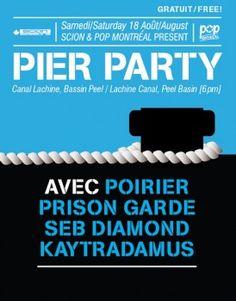 #PierParty by @PopMontreal @ Bassin Peel on 08/18 @ 6PM. DJ Poirier, Prison Garde, Seb Diamond & Kaytradamus. #Free #MtlOnaBudget