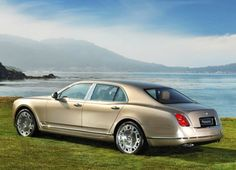 Bentley Mulsanne   And the gilded car of day  His glowing axle doth allay  In the steep Atlantic stream.   - John Milton