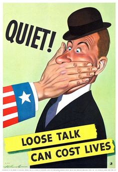 Providing a not-so-subtle reminder during WWII: 'Quiet! Loose Talk Can Cost Lives.' Illustrated by Dal Holcomb, 1942.