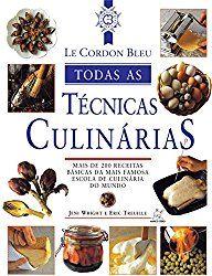 Le Cordon Bleu - Todas as Técnicas Culinárias - 1 dos 12 livros para mães que gostam de cozinhar