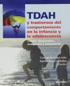 TDAH y trastornos del comportamiento en la infancia y la adolescencia : clínica, diagnóstico, evaluación y tratamiento / coordinadores, Concepción López Soler, Agustín Romero Medina