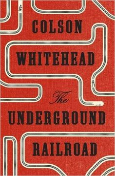 The Underground Railroad: Colson Whitehead