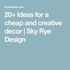 20+ Ideas for a cheap and creative decor   Sky Rye Design