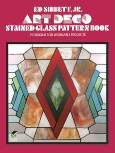 Art Deco Stained Glass Pattern Book Dover Instruction By Ed Sibbett Jr