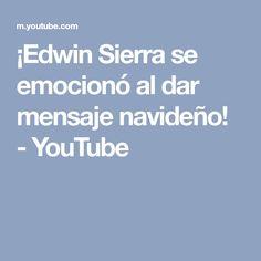 ¡Edwin Sierra se emocionó al dar mensaje navideño! - YouTube Edwin, Sierra, Radios, Youtube, Laughter, Messages, Youtubers, Youtube Movies