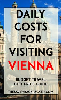The daily costs of to visit Vienna. Tips for estimating the price of food, hostels, hotels, attractions, museums, alcohol, & more — City Price Guide Series