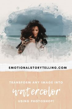 Transform any photograph into a watercolor image in Photoshop - Emotional StoryTelling