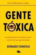GENTE TÓXICA.-BERNARDO STAMATEAS