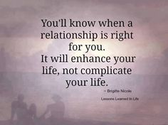 Life Lessons to learn from!  Not all relationships are meant for long term.  Even friendships may be for a season, take time and learn the reason.
